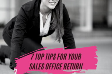 7-Top-Tips-for-your-sales-office-return